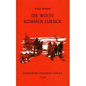 Die Wölfe Kommen Zurück Inhaltsangabe Zusammenfassung Hans Bender